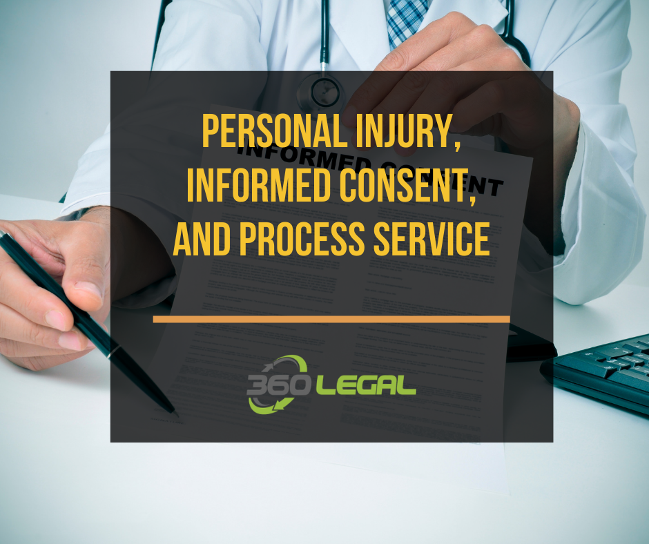 Personal Injury, Informed Consent, and Process Service